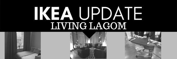 IKEA UPDATE; LivingLagom