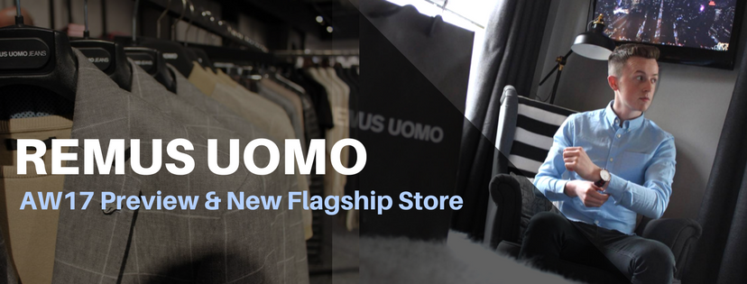 Remus Uomo AW17 Preview and New Flagship Store Belfast