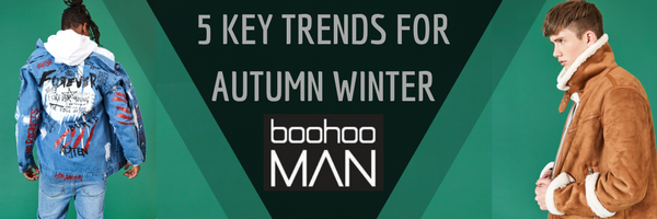 BoohooMAN 5 key trends for Autumn Winter 2017 – Menswear