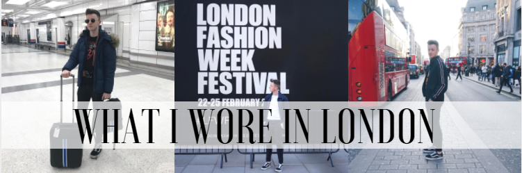 What I Wore In LONDON ( LFWF2018)