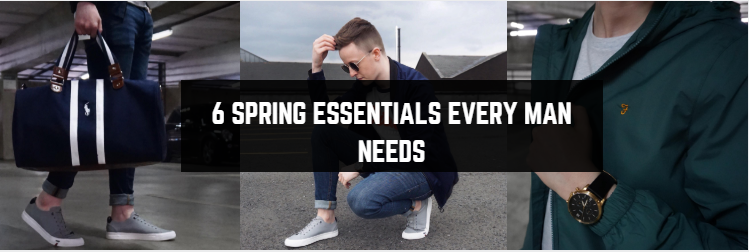 6 SPRING Essentials Every Man Needs